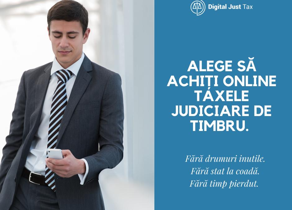 O platformă rapidă de plată a taxelor judiciare de timbru
